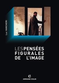 Luc Vancheri - Les pensées figurales de l'image.