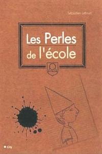 Sébastien Lebrun - Les perles de l'école.