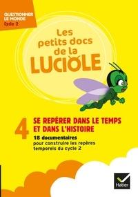 Cécile Taillandier - Les petits docs de la Luciole - Se repérer dans le temps et dans l'histoire Cycle 2. 1 DVD