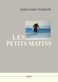 Jean-Louis Azencott - Les petits matins.