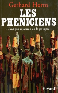 """Gerhard Herm - Les Phéniciens - """"L'antique royaume de la pourpre""""."""