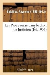 Raymond Saleilles - Les Piae causae dans le droit de Justinien.