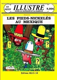 Louis Forton - Les Pieds-Nickelés au Mexique le petit illustré n° 3 Janvier 2014.