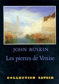 John Ruskin - Les Pierres de Venise - [version abrégée , avec l'index vénitien.