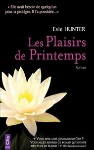 Evie Hunter - Les plaisirs de printemps.