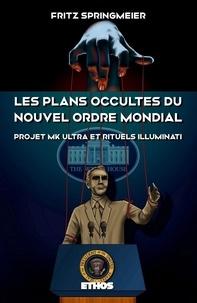 Fritz Springmeier - Les plans occultes du Nouvel Ordre Mondial - Projet MK Ultra, bases souterraines secrètes, rituels sataniques Illuminati et 11septembre 2001.