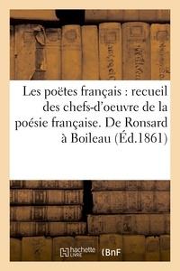 Charles Asselineau - Les poëtes français, recueil des chefs-d'oeuvre de la poésie française.