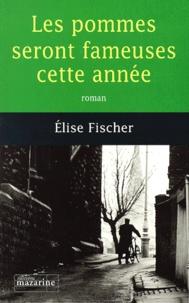 Elise Fischer - Les pommes seront fameuses cette année.