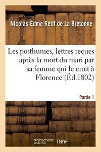 Jacques Cazotte - Les posthumes, lettres reçues après la mort du mari par sa femme qui le croit à Florence. Partie 1.