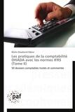 Martin Dieudonné Ndene - Les pratiques de la comptabilité OHADA avec les normes IFRS - Tome 2.