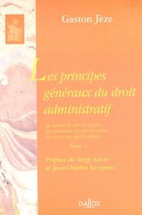 Gaston Jèze - Les principes généraux du droit administratif - Tome 2, La notion de service public, les individus au service public, le statut des agents publics.