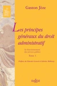 Gaston Jèze - Les principes généraux du droit administratif - Tome 3, Le fonctionnement des services publics.