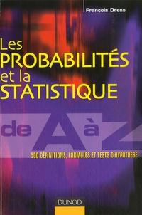 François Dress - Les probabilités et la statistique de A à Z.
