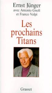 Franco Volpi et Ernst Jünger - Les prochains Titans.