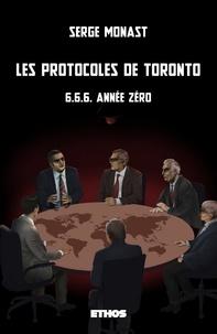 Serge Monast - Les protocoles de Toronto.
