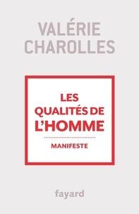 Valérie Charolles - Les qualités de l'homme - Manifeste.