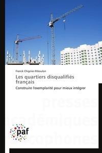Franck Chignier-Riboulon - Les quartiers disqualifiés français.