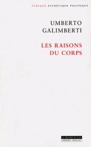 Umberto Galimberti - Les raisons du corps.
