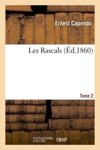 Ernest Capendu - Les Rascals, Tome 2.