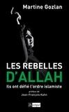 Martine Gozlan - Les rebelles d'Allah.