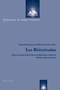 Patrick Bergeron et Marie Carrière - Les Réécrivains - Enjeux transtextuels dans la littérature moderne d'expression française.