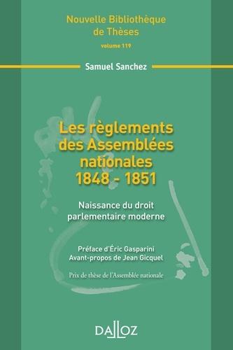 Samuel Sanchez - Les règlements des Assemblées nationales 1848-1851 - Naissance du droit parlementaire moderne.
