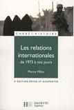 Pierre Milza - Les relations internationales de 1973 à nos jours.