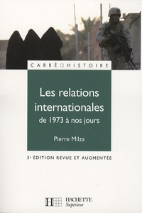 Pierre Milza - Les relations internationales de 1973 à nos jours.