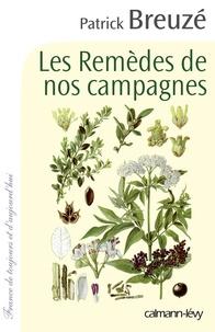 Patrick Breuzé - Les remèdes de nos campagnes.