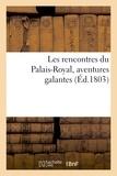 Tiger - Les rencontres du Palais-Royal, aventures galantes.