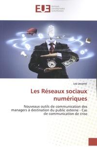 Léa Leconte - Les réseaux sociaux numériques - Nouveaux outils de communication des managers à destination du public externe.