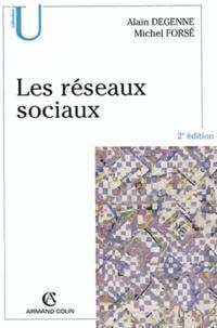 Alain Degenne et Michel Forsé - Les réseaux sociaux.
