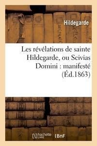 Hildegarde de Bingen - Les révélations de sainte Hildegarde, ou Scivias Domini : manifesté (Éd.1863).
