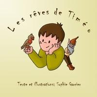 Sophie Garcier - Les rêves de Timéo.