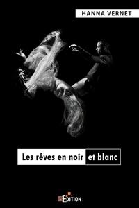Hanna Vernet - Les rêves en noir et blanc.