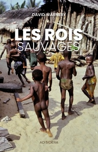 David Warnery - Les rois sauvages.
