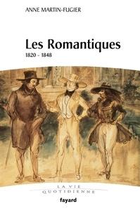 Anne Martin-Fugier - Les Romantiques - Figures de l'artiste, 1820-1848.
