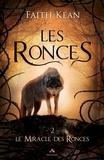 Faith Kean - Les ronces Tome 2 : Le Miracle des Ronces.