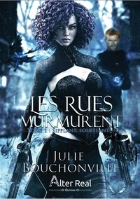 Julie Bouchonville - Les rues murmurent - Tome 1, Sifflant, soufflant.