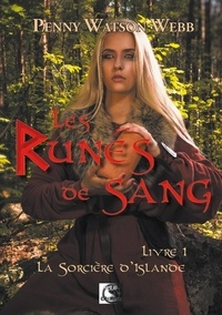 Penny Watson-Webb - Les Runes de Sang, La sorcière d'Islande Livre 1.