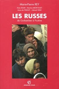 Marie-Pierre Rey - Les Russes - De Gorbatchev à Poutine.
