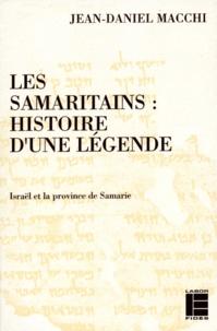 Jean-Daniel Macchi - Les Samaritains - Histoire d'une légende, Israël et la province de Samarie.