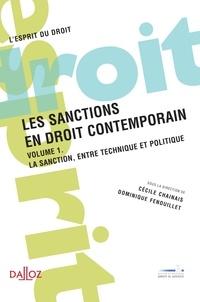 Dominique Fenouillet et Cécile Chainais - Les sanctions en droit contemporain - Volume 1, La sanction, entre technique et politique.