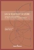 Joëlle Ducos - Les sciences et le livre - Forme des écrits scientifiques des débuts de l'imprimé à l'époque moderne.