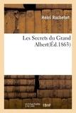 Henri Rochefort - Les Secrets du Grand Albert.