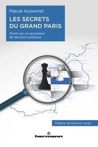 Les secrets du Grand Paris - Zoom sur un processus de décision publique.pdf