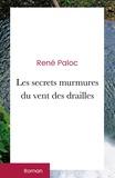 René Paloc - Les secrets murmures du vent des drailles - Secrets de vie - Tranches d'amour.