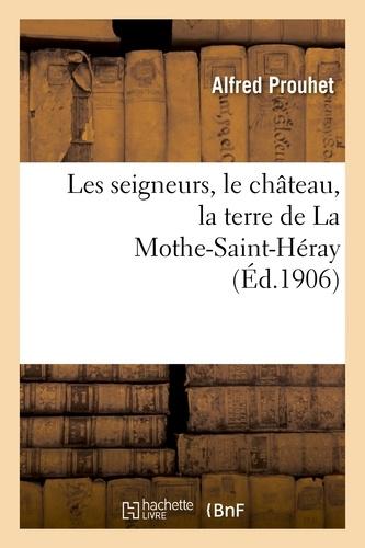 Les seigneurs, le château, la terre de La Mothe-Saint-Héray.