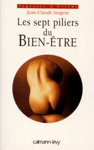 Jean-Claude Sergent - Les sept piliers du bien-être.