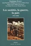 Dominique Barjot et Jean-Paul Bled - Les sociétés, la guerre, la paix (1911-1946).
